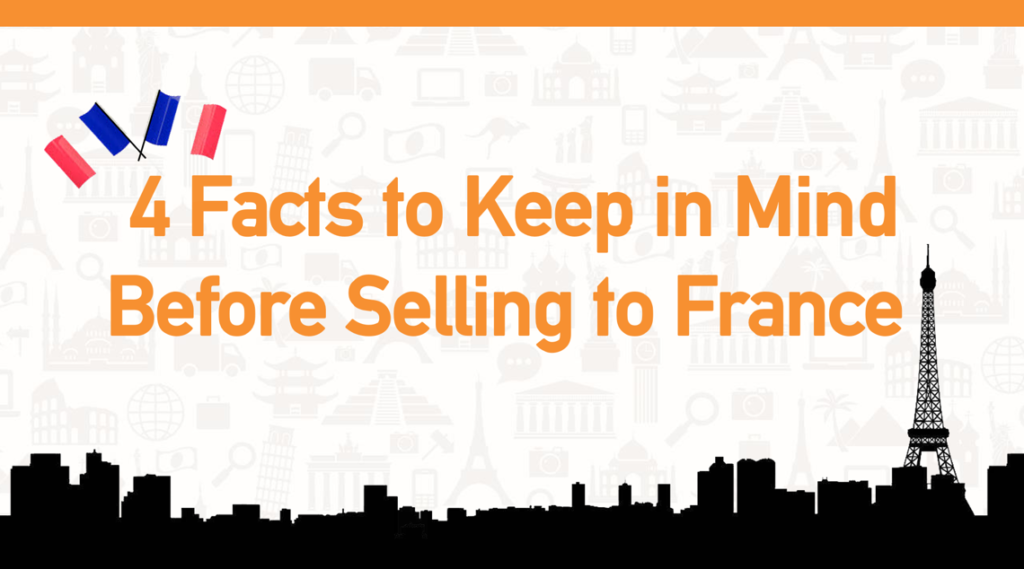4 facts to keep in mind before selling to France